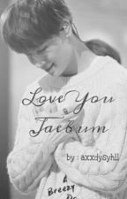 Love You Jaebum by axxdysyhll