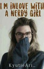 Im Inlove With A Nerdy Girl [Editing] by KyutieAri_