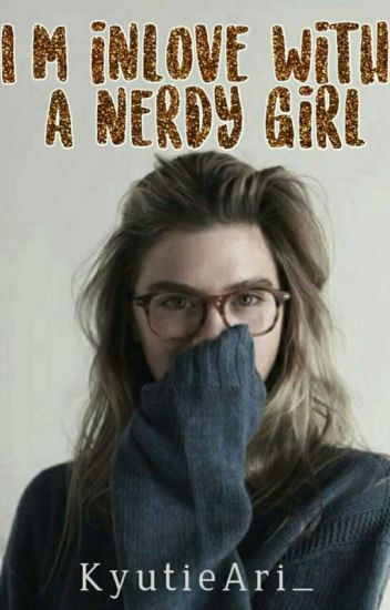 Im Inlove With A Nerdy Girl [Editing]
