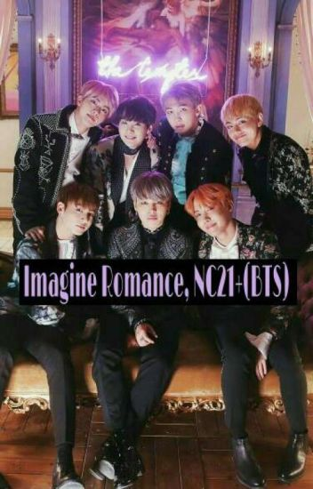 Imagine Romance, NC21+(BTS)