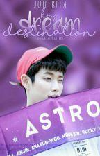 Dream Destination {Astro}  #Wattys2016 by juh_bita