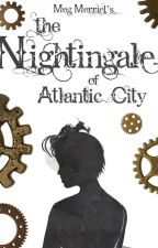 The Nightingale of Atlantic City (Steampunk Short Story) by MegMerriet
