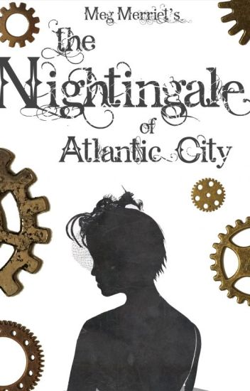 The Nightingale of Atlantic City (Steampunk Short Story)