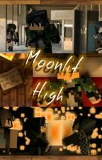 Moonlit High: I Thought I Was Human by WyvernsAndJacquelyn