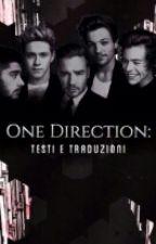 One Direction: testi e traduzioni by xDreamerOfDreamsx