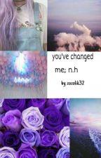 you've changed me; n.h by zozolik32