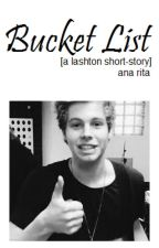 bucket list ✗ lashton ✔️ by StyPotter