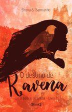 O Destino De Ravena: O Palácio de Cristal  by BrunaSarmanho