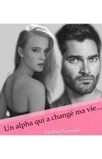 Un alpha qui a changé ma vie |D.H| by AudreyPayne03