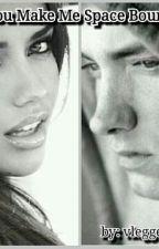You Make Me Space Bound (Eminem fanfic) by vleggett98