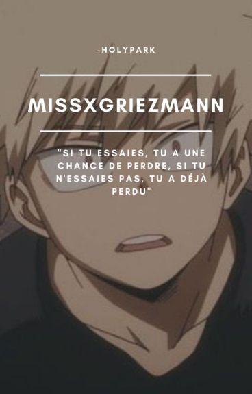 Missxgriezmann {EN CORRECTION}