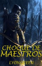 Choque de Maestros by LyonGreen