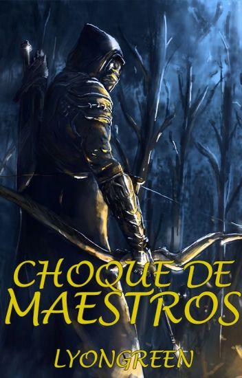 Choque de Maestros (Crónicas de un Inesperado Héroe II)