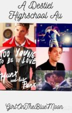 Too Young To Be In Love (Destiel Highschool Au) by GirlOnTheBlueMoon