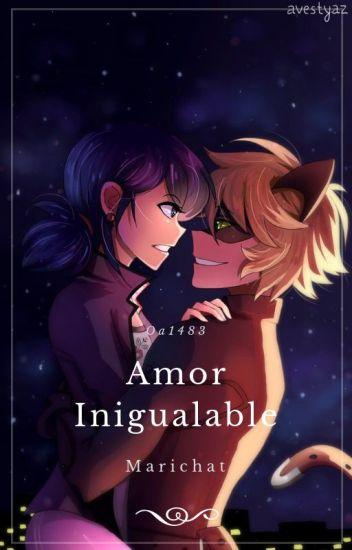 """""""Amor Inigualable """" (Marichat❤) [EN EDICIÓN]"""
