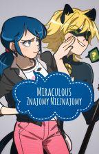 Miraculous: Znajomy Nieznajomy || Zakończone by SweetNotSweet