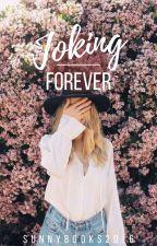 Joking Forever #3 by Sunnybooks2016