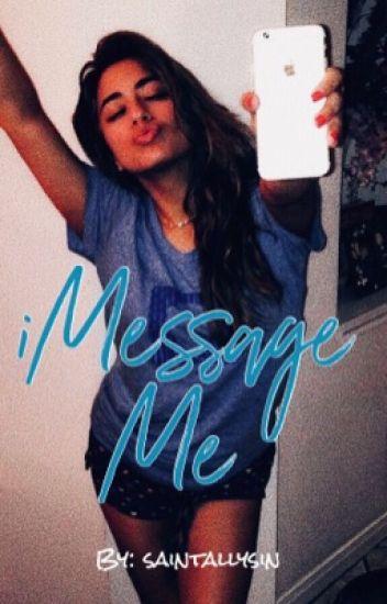 iMessage Me ⇒ Ally/You/5H (#Wattys2017)