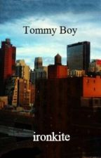 Tommy Boy by ironkite