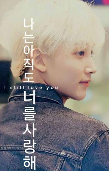 I Still Love You. [JiHan] (En corrección)