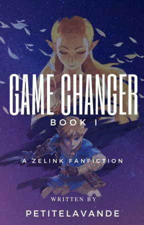 Game Changer I (A Zelink Fanfic) by petitefille16