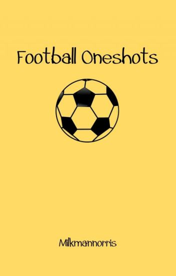 Football One Shots