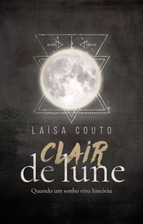 CLAIR DE LUNE by LaisaCouto
