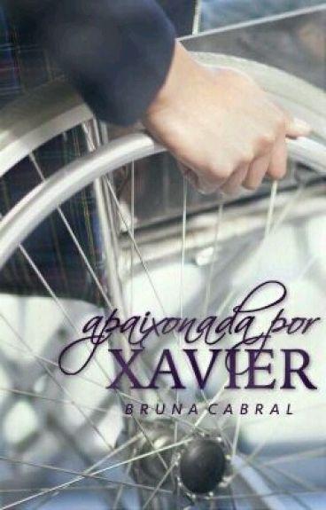 Apaixonada Por Xavier|| #SEMPRECONCEITO.