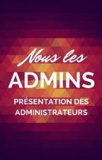 Présentation des Administrateurs by 5Caballeros