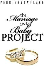 The Marriage and Baby Project (Zerrie) by steph_howlter