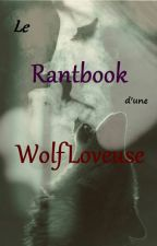 Rantbook d'une WolfLoveuse by Eyna_Taylor