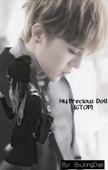 My precious doll [GTOP]