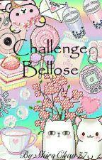~Challenge Bellose~ by ShiroChan77