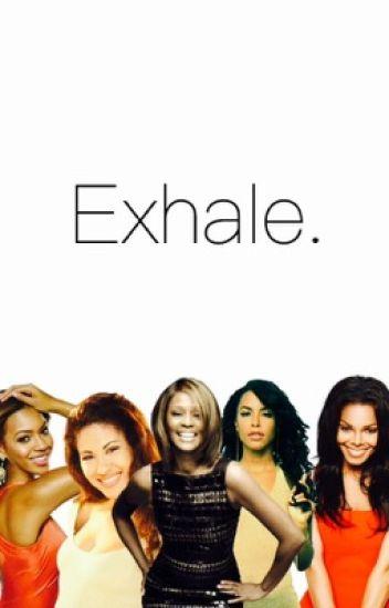 Exhale.