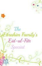 The Ebrahim Family's Eid-ul-Fitr Special by Socialrecluse