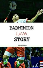 Badminton Love Story [ON EDITING] by EuniceSoe