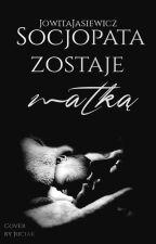 Socjopata zostaje matką. by JowitaJasiewicz