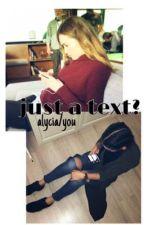 Just a text? - Alycia/you  by bravesalycia