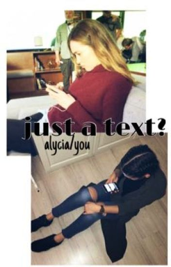 Just a text? - Alycia/you