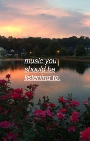music you should be listening to. by thelouvre
