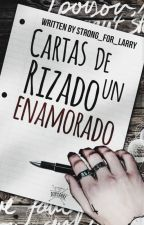 Cartas De Un Rizado Enamorado {Larry Stylinson} by Strong_For_Larry