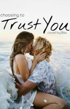 Trust You | ✓ by Blissful_Writer