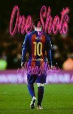 One Shots by Alexamessi