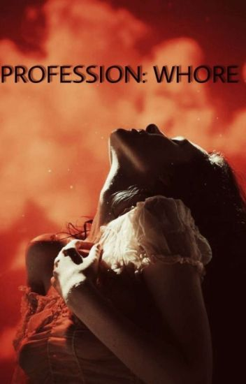 Profession: Whore