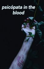 Psicópata |In The Blood| by -elevven