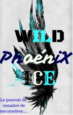 Wild Phoenix Ice { En Cours De Correction} by brooklynebook