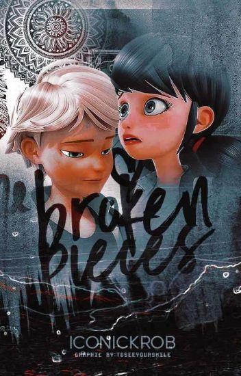 Broken Pieces. || Adrienette || #MLWattyAwards