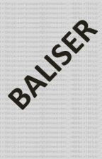 BALISER by balises