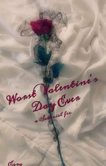 ❤Worst Valentine's Day Ever❤