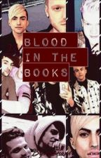 Blood In The Books by moonlighthoying